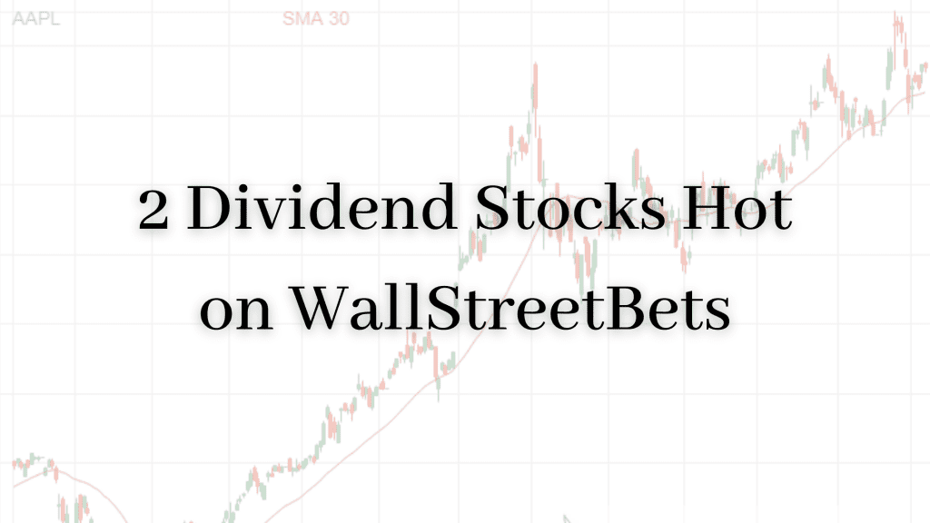 dividend stocks hot on wallstreetbets