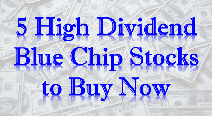 High Dividend Blue Chip Stocks