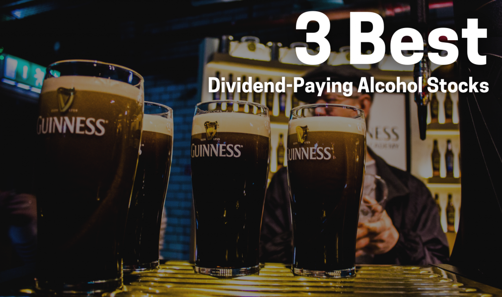 3 best dividend paying alcohol stocks to buy now