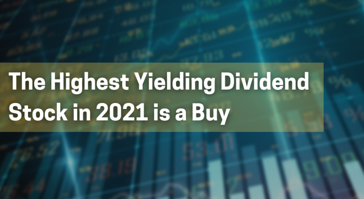 the highest dividend stock in 2021 is a buy