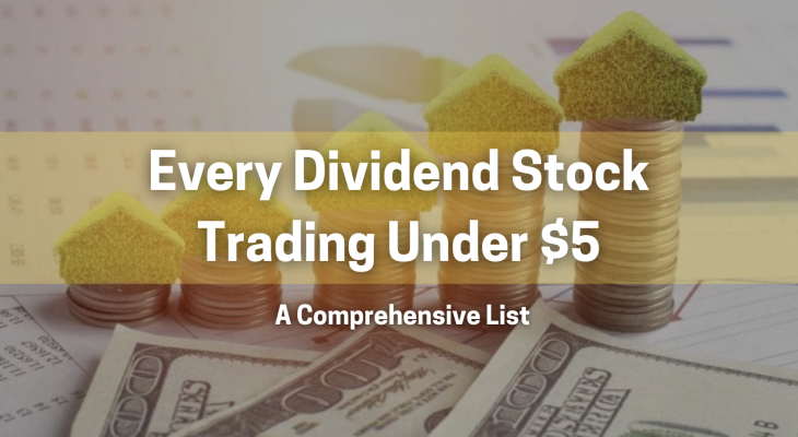 every dividend stock trading under $5