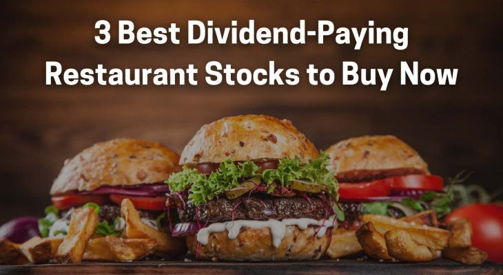 3 best dividend paying restaurant stocks to buy now