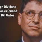 3 high dividend stocks owned by bill gates