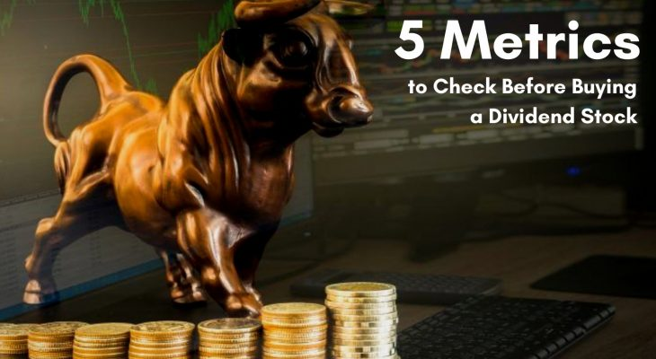 5 metrics to check before buying a dividend stock