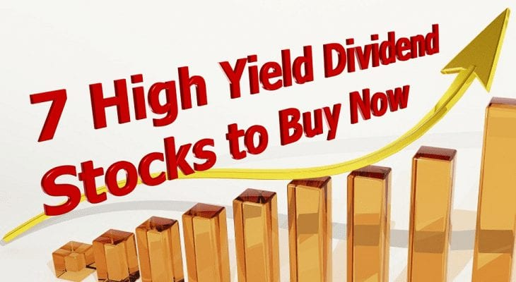 High Yield Dividend Stocks to Buy Now