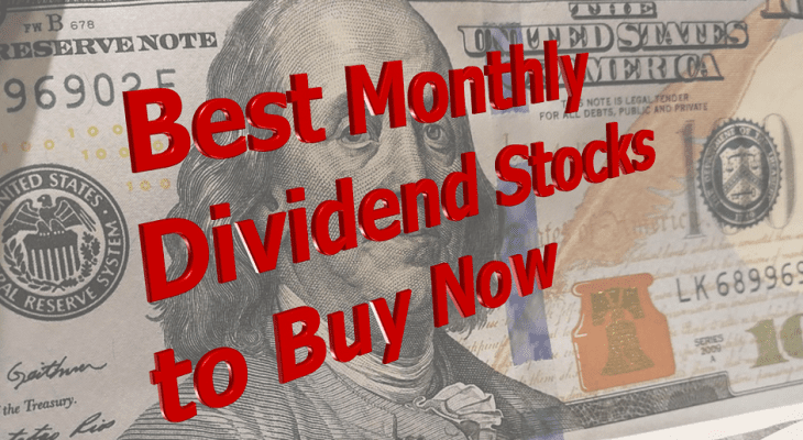 Best Monthly Dividend Stocks