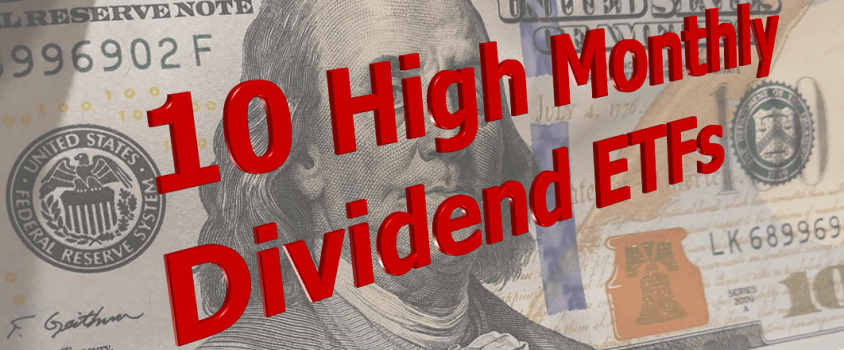 10 High Monthly Dividend ETFs Revealed