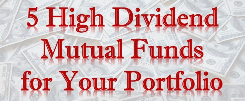 5 High Dividend Mutual Funds for Your Portfolio
