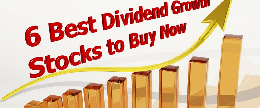6 Best Dividend Growth Stocks to Buy Now
