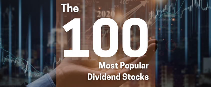 The 100 Most Popular Dividend Stocks