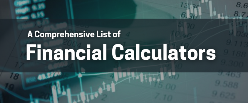The Best List of Financial Calculators on the Internet to Help Investors Profit