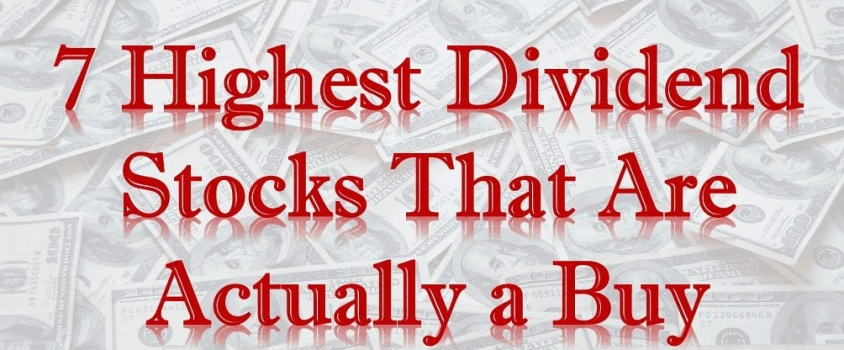 7 Highest Dividend Stocks That Are Actually a Buy