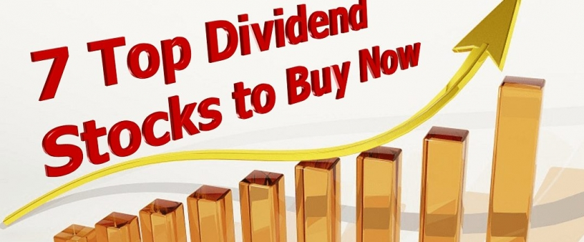 7 Top Dividend Stocks to Buy Now