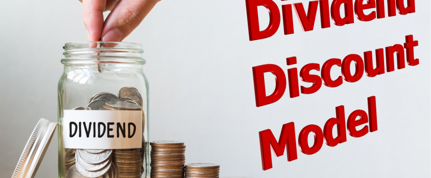 Dividend Definitions – What is the Dividend Discount Model?