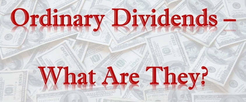 Ordinary Dividends – What Are They?