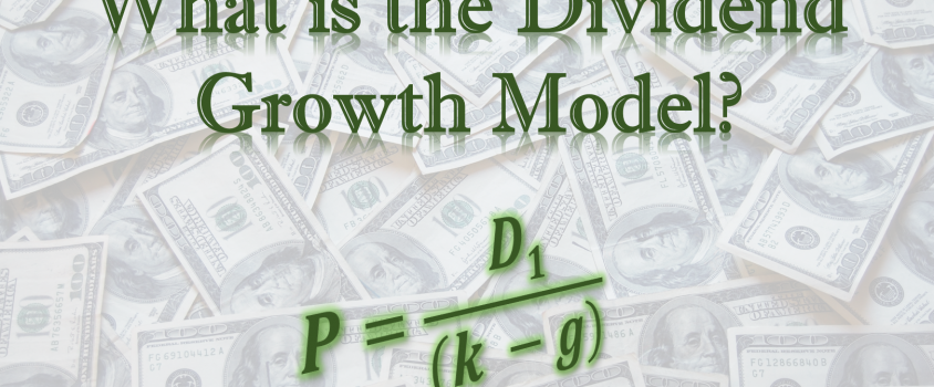 Dividend Definitions – What is the Dividend Growth Model?