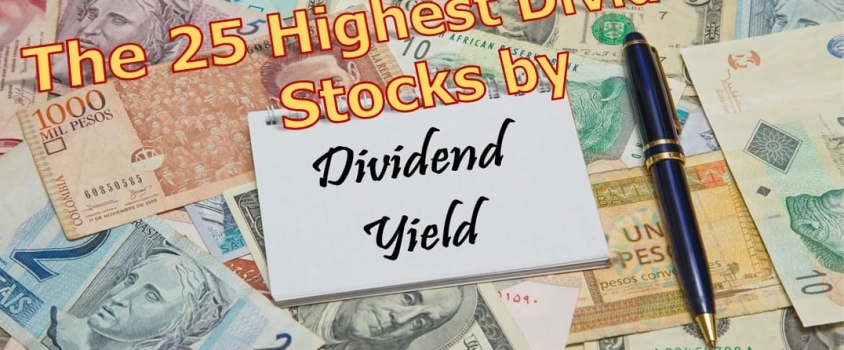 The 25 Highest Dividend Stocks by Yield