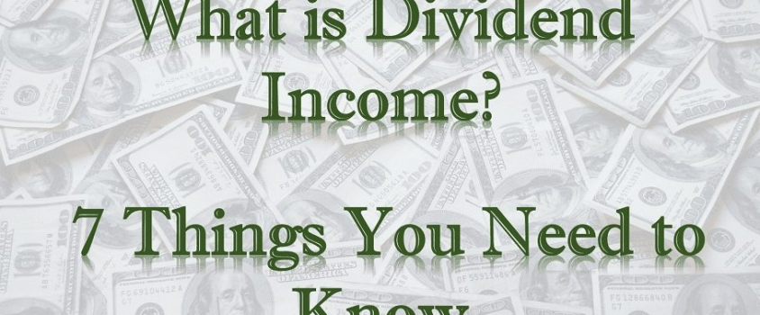 What is Dividend Income: 7 Things You Need to Know