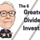 The 6 Greatest Dividend Investors of All Time